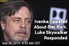 Ivanka Tweeted About Star Wars . Luke Skywalker Responded
