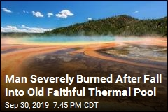 Man Severely Burned After Fall Into Old Faithful Thermal Pool