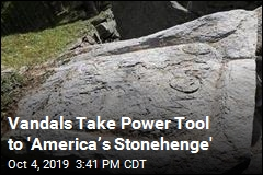 Vandals Take Power Tool to 'America's Stonehenge'