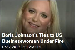 US Businesswoman Denies Favoritism From UK's Johnson