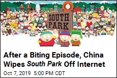 After a Biting Episode, China Wipes South Park Off Internet