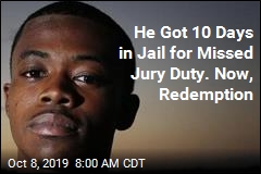 He Got 10 Days in Jail for Missed Jury Duty. Now, Redemption