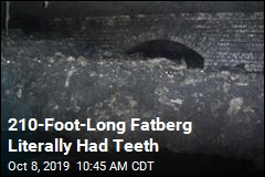210-Foot-Long Fatberg Literally Had Teeth