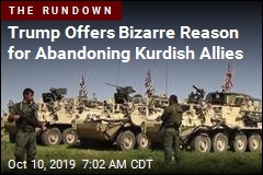 Trump: Kurds 'Didn't Help Us in WWII'
