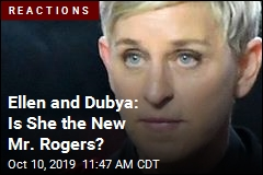 Ellen and Dubya: Is She the New Mr. Rogers?