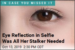 Stalker Finds Pop Star by Zooming In on Her Eye