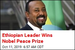 Ethiopian Leader Wins Nobel Peace Prize