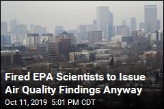 Scientists Plan Own Report on Air Quality, Despite EPA Firing