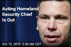 Acting Homeland Security Chief Is Out