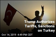 Trump Authorizes Steel Tariffs, Sanctions on Turkey