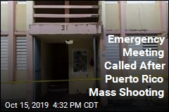 Emergency Meeting Called After Puerto Rico Mass Shooting