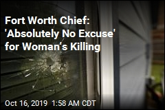 Fort Worth Chief: 'Absolutely No Excuse' for Woman's Killing