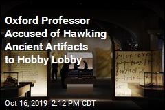 Oxford Professor Allegedly Sold Ancient Artifacts to Hobby Lobby