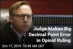 Judge Makes Big Decimal Point Error in Opioid Ruling