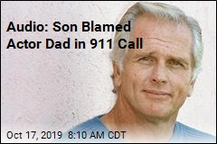 Audio: Son Blamed Actor Dad in 911 Call