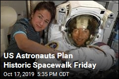 US Astronauts Plan Historic Spacewalk Friday
