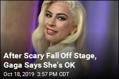 After Scary Stage Fall, Gaga Says She's OK