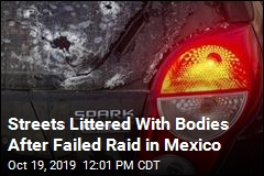 Failed Cartel Raid Leaves 8 Dead on Streets