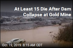 At Least 15 Die After Dam Collapse at Gold Mine