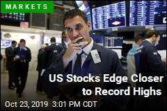 US Stocks Edge Closer to Record Highs
