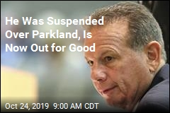 Guv Suspended Him Over Parkland. Now He's Out for Good