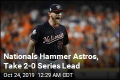 Nationals Hammer Astros, Take 2-0 Series Lead