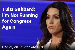 Tulsi Gabbard: I'm Not Running for Congress Again