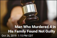 Man Who Murdered 4 in His Family Found Not Guilty