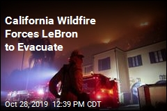 California Wildfire Forces LeBron to Evacuate