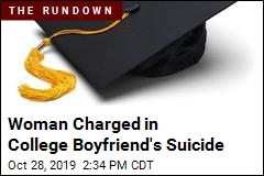 Woman Charged in College Boyfriend's Suicide