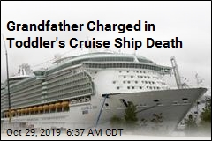 Grandfather Charged in Toddler's Cruise Ship Death