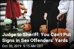 Judge to Sheriff: You Can't Put Signs in Sex Offenders' Yards