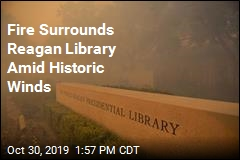 Fire Surrounds Reagan Library Amid Historic Winds