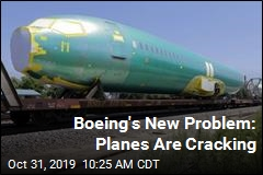 Boeing's New Problem: Planes Are Cracking