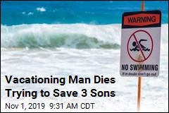 Vacationing Man Dies Trying to Save 3 Sons