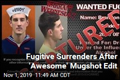 Fugitive Surrenders After 'Awesome' Mugshot Edit