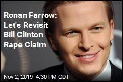 Ronan Farrow: Let's Revisit Bill Clinton Rape Claim