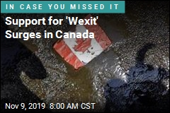 Now in Canada, Calls for 'Wexit'