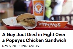 Man Killed in Fight Over New Popeyes Sandwich