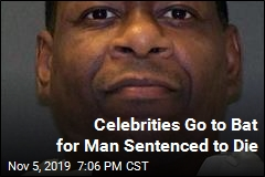 Celebrities Go to Bat for Man Sentenced to Die