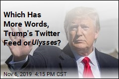 Trump's Tweets Now Number More Words Than Ulysses