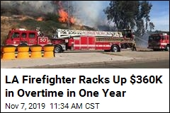 One LA Firefighter's Overtime Pay in a Year: $360K