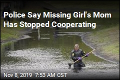Police Say Missing Girl's Mom Has Stopped Cooperating