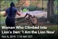 Woman Who Climbed Into Lion's Den: 'I Am the Lion Now'