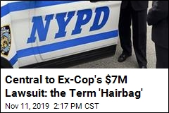 Ex-Cop Who Was Called a 'Hairbag' Sues for $7M