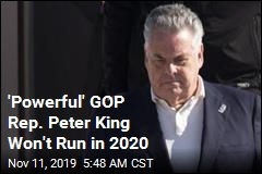 Latest to Say No to 2020 Bid: Rep. Peter King
