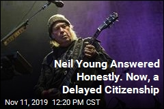 Pot Use Delays Neil Young's Citizenship Application