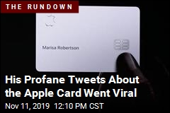 His Profane Tweets About the Apple Card Went Viral