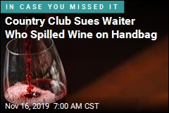Country Club Sues Waiter Who Spilled Wine on Handbag