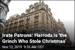Irate Patrons: Harrods Is 'the Grinch Who Stole Christmas'